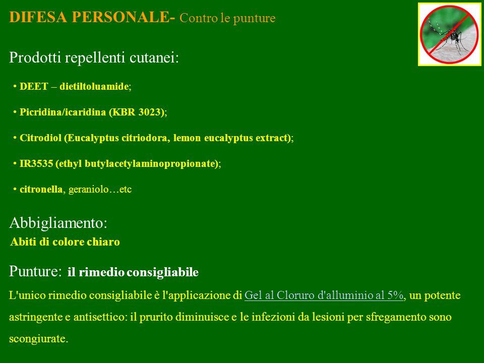 DIFESA PERSONALE- Contro le punture Prodotti repellenti cutanei: DEET – dietiltoluamide; Picridina/icaridina (KBR 3023); Citrodiol (Eucalyptus citriod