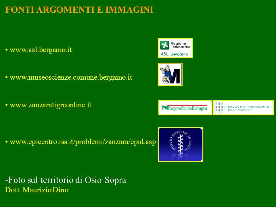 www.asl.bergamo.it www.museoscienze.comune.bergamo.it www.zanzaratigreonline.it www.epicentro.iss.it/problemi/zanzara/epid.asp FONTI ARGOMENTI E IMMAG