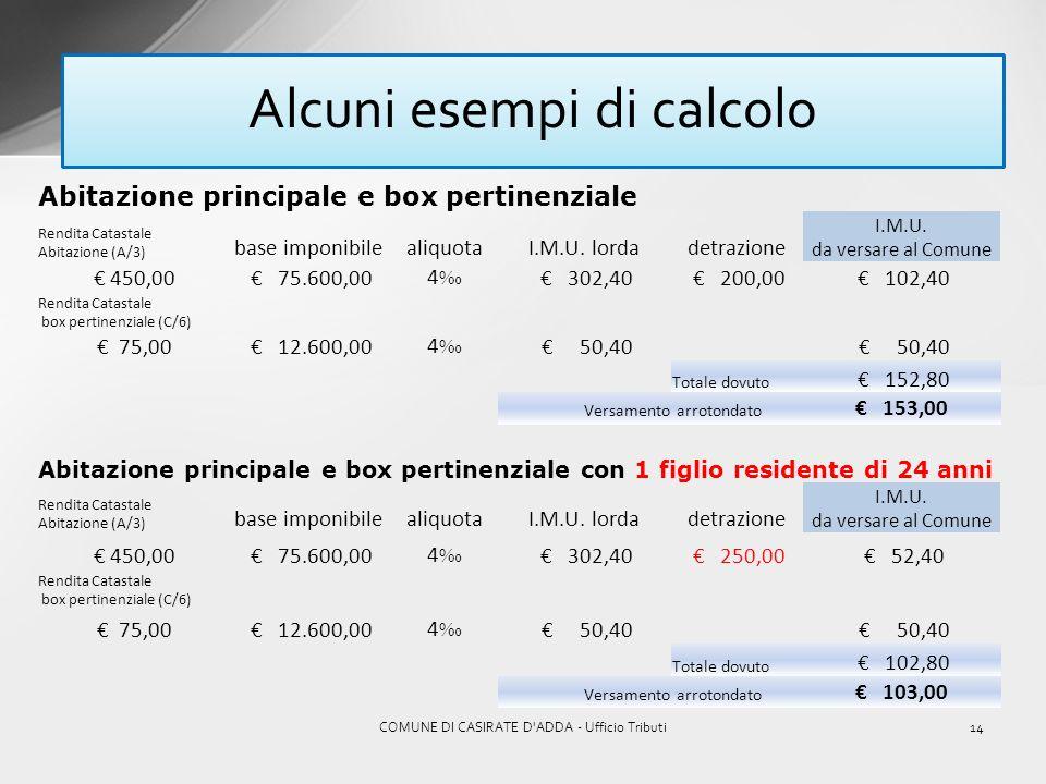 13COMUNE DI CASIRATE D'ADDA - Ufficio Tributi Modalità e periodicità dei versamenti LI.M.U. è dovuta per anni solari in proporzione ai mesi di possess