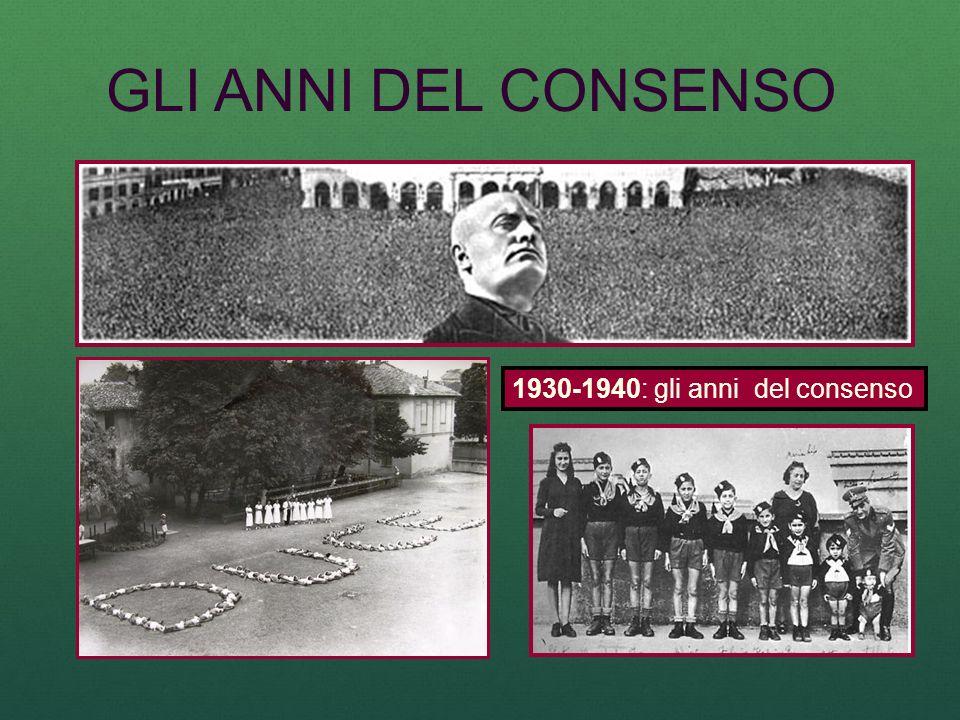 GLI ANNI DEL CONSENSO 1930-1940: gli anni del consenso