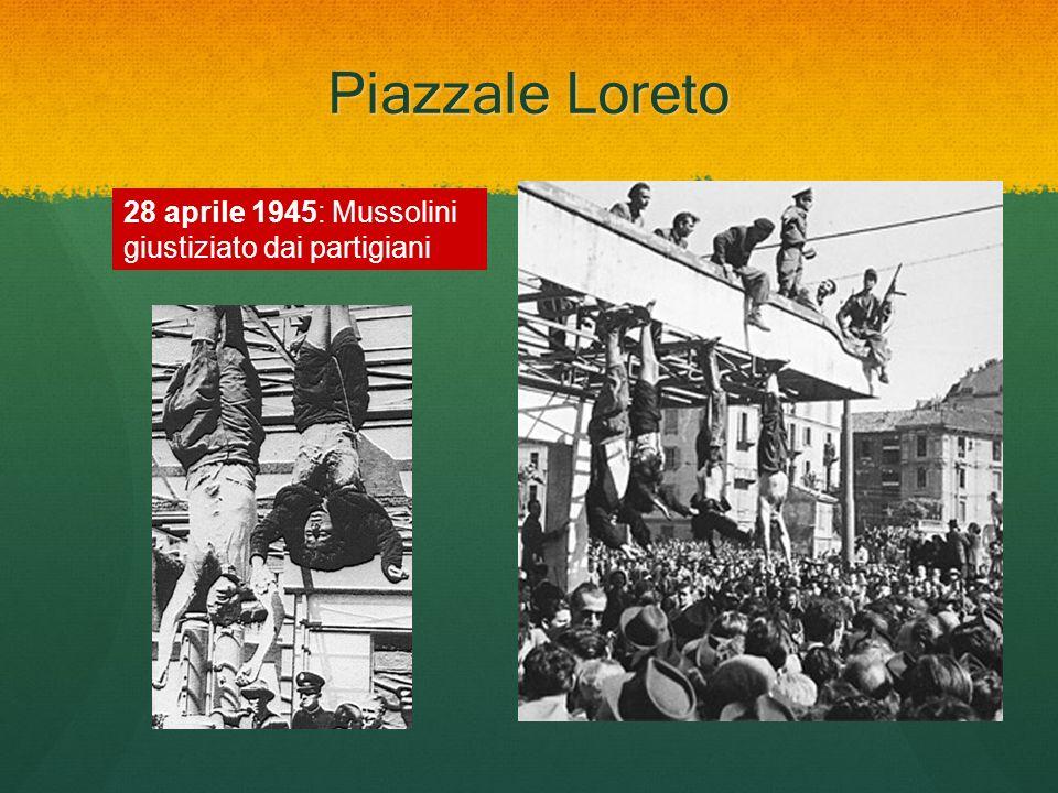 Piazzale Loreto 28 aprile 1945: Mussolini giustiziato dai partigiani