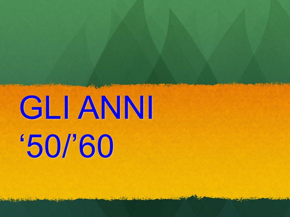 GLI ANNI 50/60