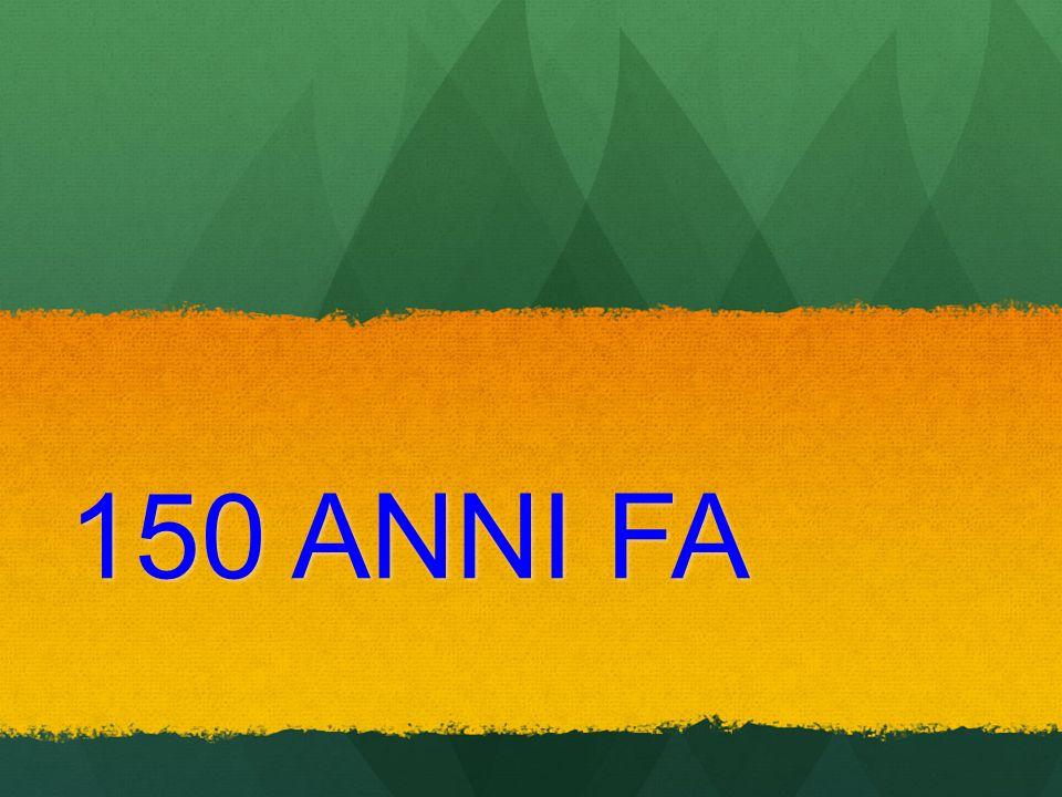 150 ANNI FA