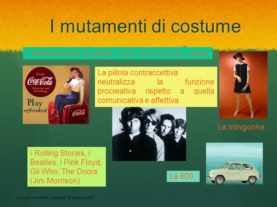 Giovanni Cominelli, Gallarate 16 ottobre 2009 I mutamenti di costume Lamericanismo: la pillola, il rock, la Coca cola, i jeans I Rolling Stones, i Bea