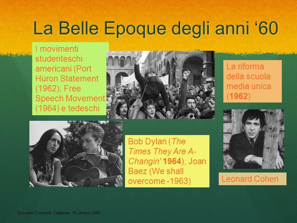 Giovanni Cominelli, Gallarate 16 ottobre 2009 La Belle Epoque degli anni 60 I movimenti studenteschi americani (Port Huron Statement (1962); Free Spee