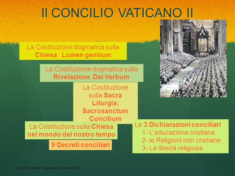 Giovanni Cominelli, Gallarate 16 ottobre 2009 Il CONCILIO VATICANO II La Costituzione dogmatica sulla Chiesa : Lumen gentium La Costituzione dogmatica