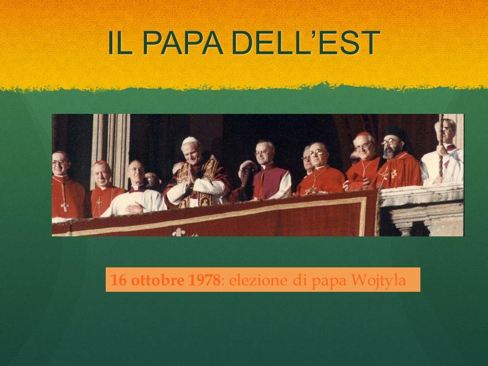 IL PAPA DELLEST 16 ottobre 1978 : elezione di papa Wojtyla