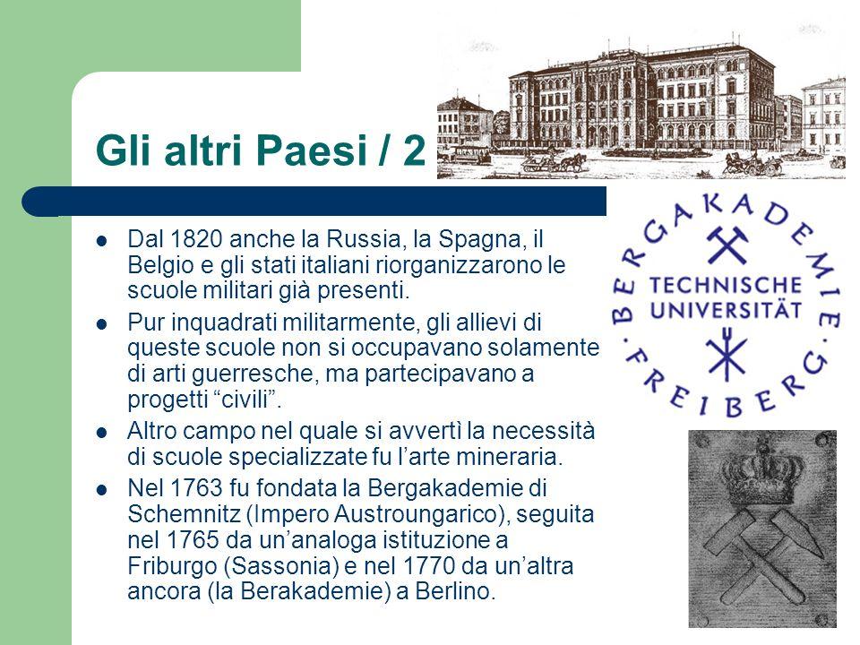Gli altri Paesi / 2 Dal 1820 anche la Russia, la Spagna, il Belgio e gli stati italiani riorganizzarono le scuole militari già presenti. Pur inquadrat