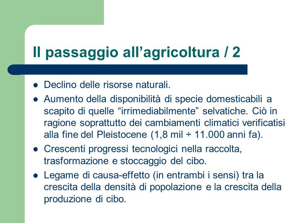 Il passaggio allagricoltura / 2 Declino delle risorse naturali. Aumento della disponibilità di specie domesticabili a scapito di quelle irrimediabilme