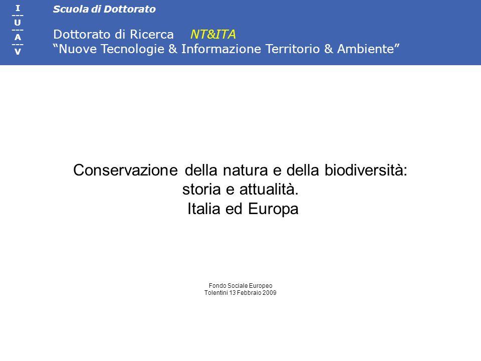 Scuola di Dottorato Dottorato di Ricerca NT&ITA Nuove Tecnologie & Informazione Territorio & Ambiente I --- U --- A --- V Conservazione della natura e