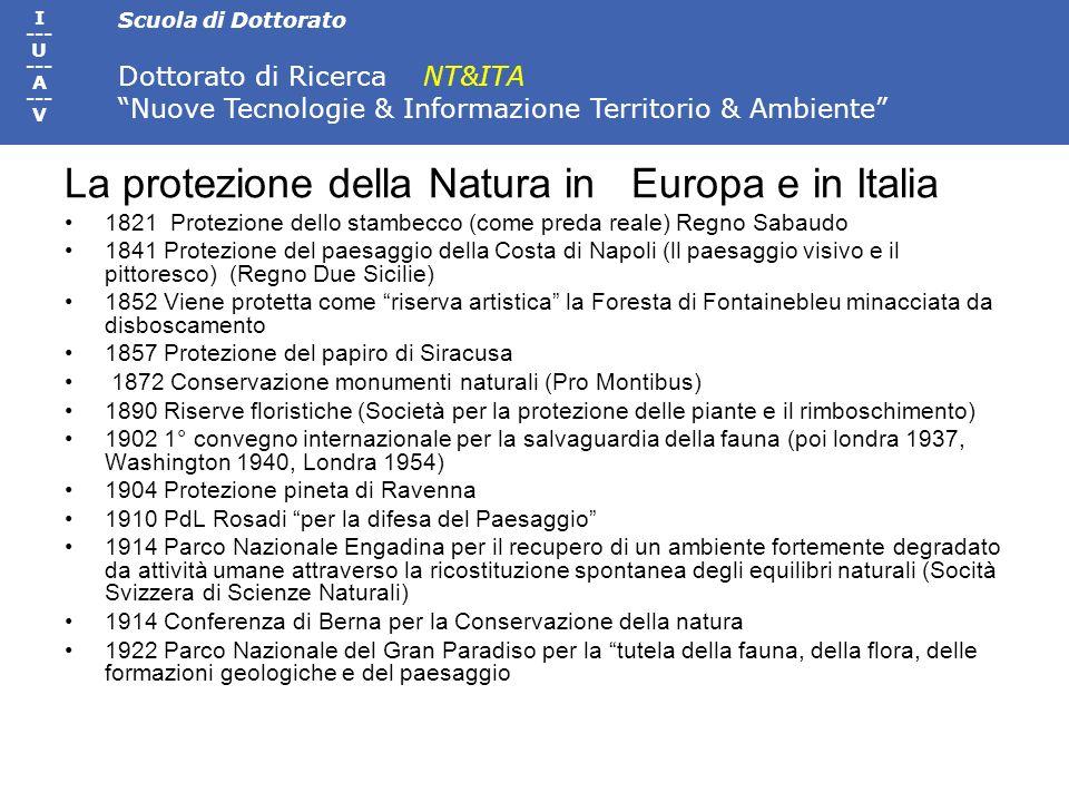 Scuola di Dottorato Dottorato di Ricerca NT&ITA Nuove Tecnologie & Informazione Territorio & Ambiente I --- U --- A --- V La protezione della Natura i