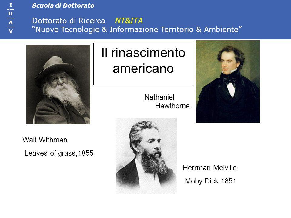 Scuola di Dottorato Dottorato di Ricerca NT&ITA Nuove Tecnologie & Informazione Territorio & Ambiente I --- U --- A --- V Il rinascimento americano Wa