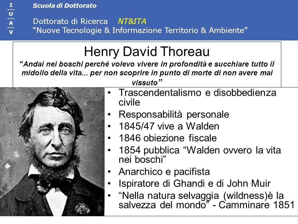 Scuola di Dottorato Dottorato di Ricerca NT&ITA Nuove Tecnologie & Informazione Territorio & Ambiente I --- U --- A --- V Henry David Thoreau