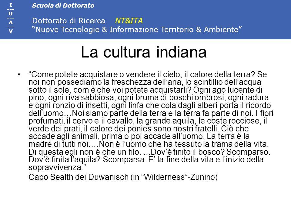 Scuola di Dottorato Dottorato di Ricerca NT&ITA Nuove Tecnologie & Informazione Territorio & Ambiente I --- U --- A --- V La cultura indiana Come pote