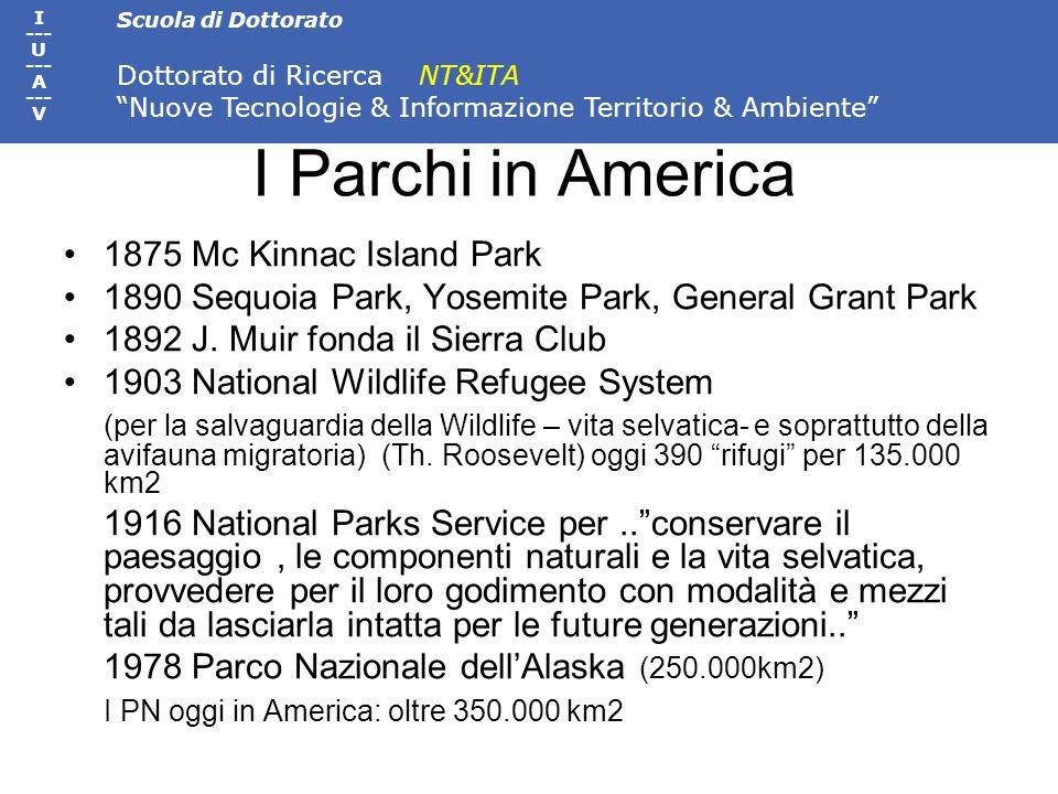 Scuola di Dottorato Dottorato di Ricerca NT&ITA Nuove Tecnologie & Informazione Territorio & Ambiente I --- U --- A --- V I Parchi in America 1875 Mc