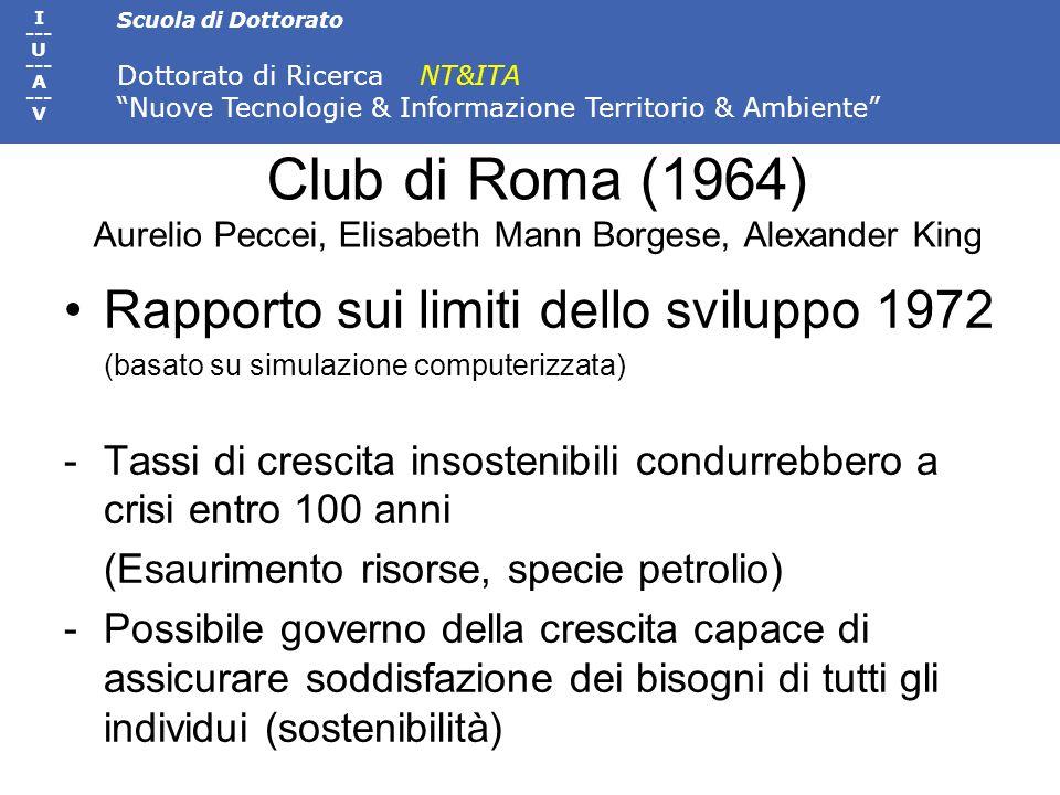 Scuola di Dottorato Dottorato di Ricerca NT&ITA Nuove Tecnologie & Informazione Territorio & Ambiente I --- U --- A --- V Club di Roma (1964) Aurelio