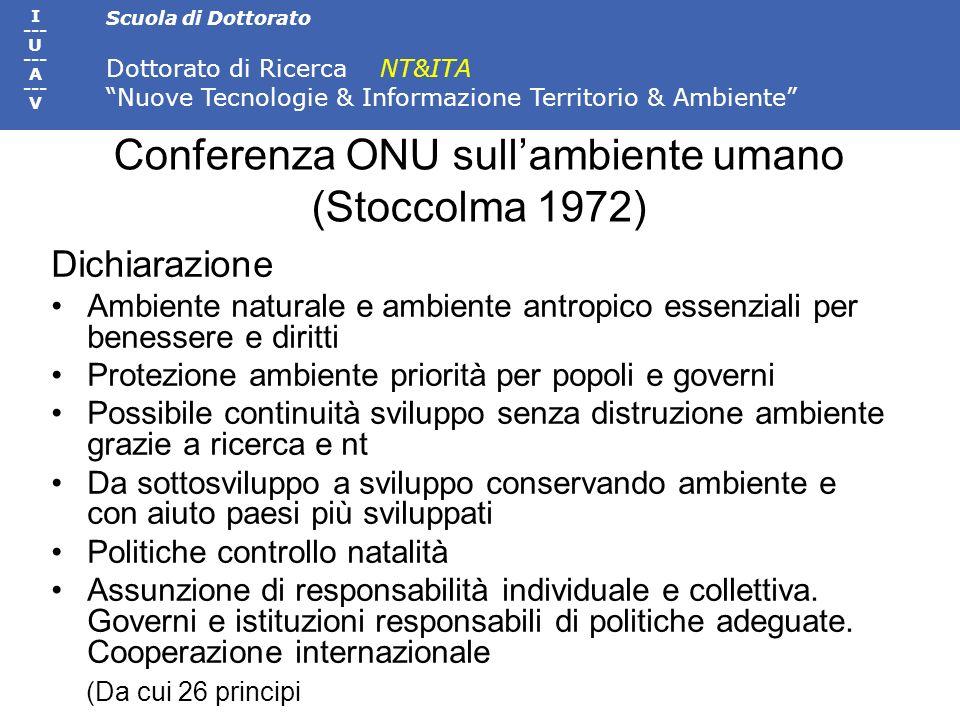 Scuola di Dottorato Dottorato di Ricerca NT&ITA Nuove Tecnologie & Informazione Territorio & Ambiente I --- U --- A --- V Conferenza ONU sullambiente