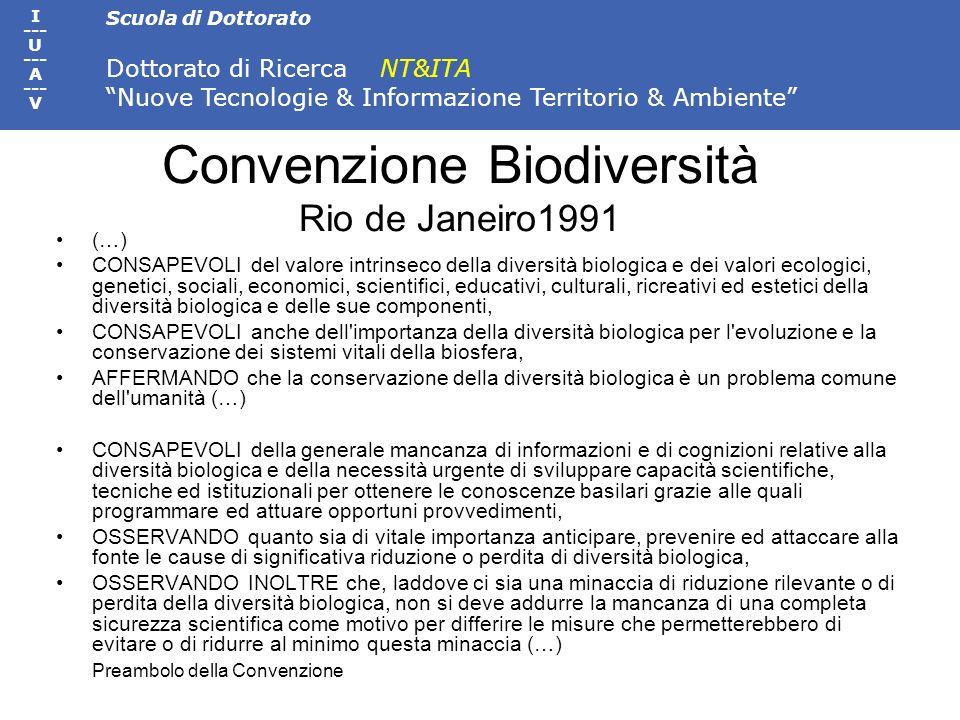 Scuola di Dottorato Dottorato di Ricerca NT&ITA Nuove Tecnologie & Informazione Territorio & Ambiente I --- U --- A --- V Convenzione Biodiversità Rio