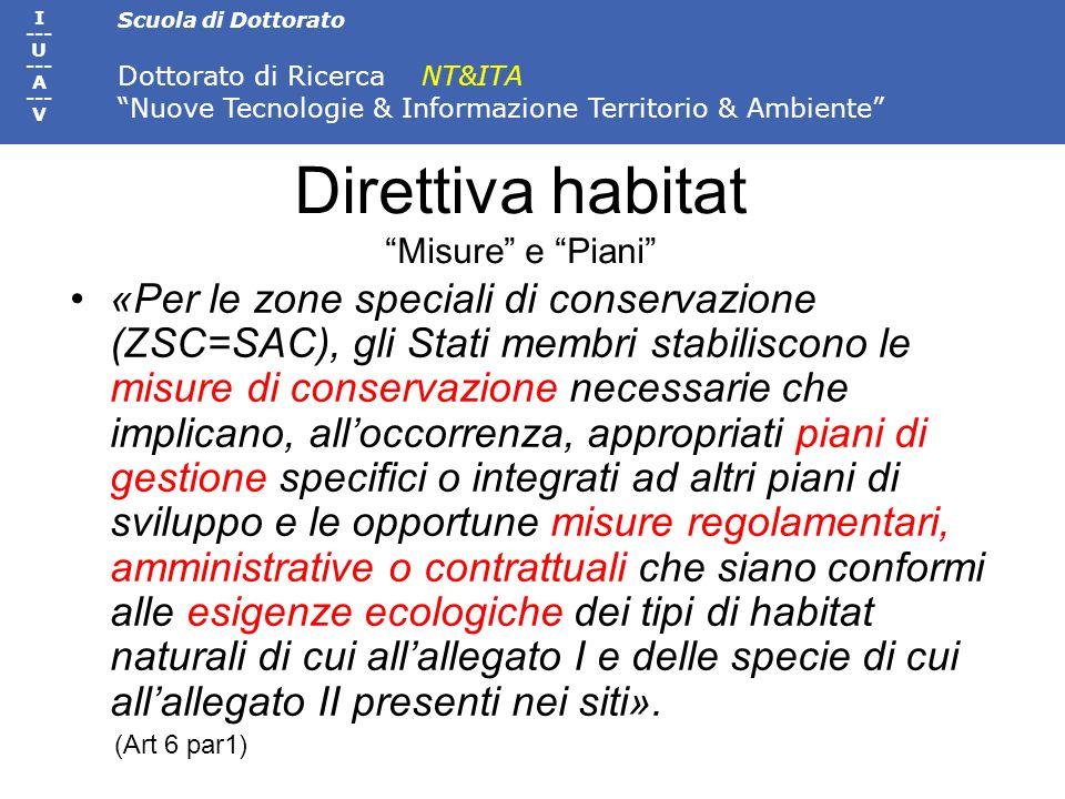 Scuola di Dottorato Dottorato di Ricerca NT&ITA Nuove Tecnologie & Informazione Territorio & Ambiente I --- U --- A --- V Direttiva habitat Misure e P