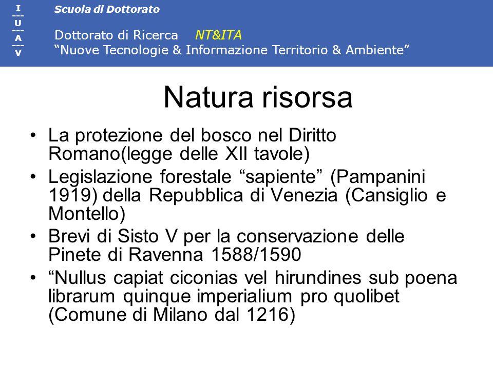 Scuola di Dottorato Dottorato di Ricerca NT&ITA Nuove Tecnologie & Informazione Territorio & Ambiente I --- U --- A --- V La protezione del bosco nel