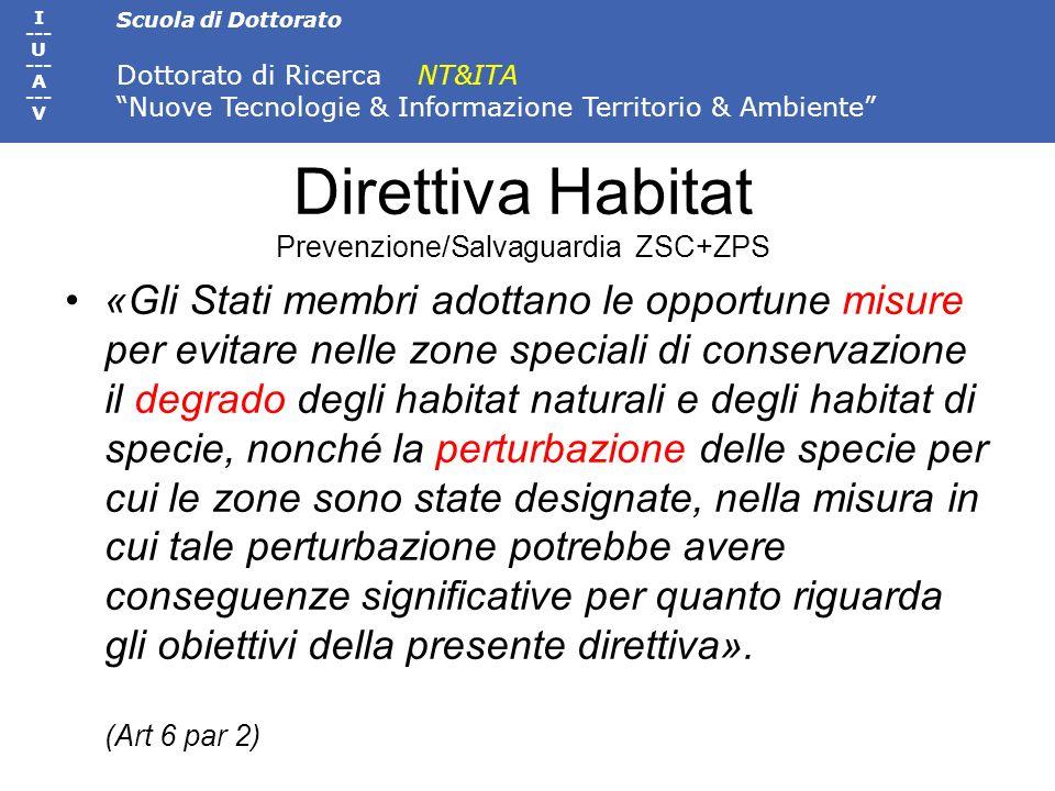 Scuola di Dottorato Dottorato di Ricerca NT&ITA Nuove Tecnologie & Informazione Territorio & Ambiente I --- U --- A --- V Direttiva Habitat Prevenzion
