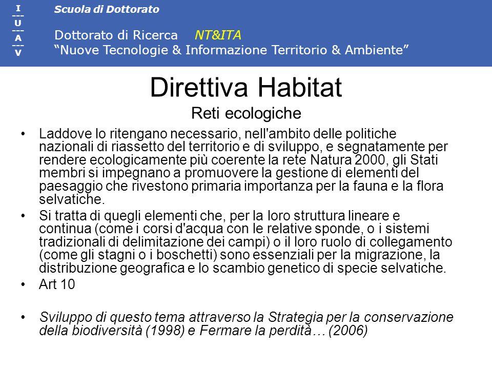 Scuola di Dottorato Dottorato di Ricerca NT&ITA Nuove Tecnologie & Informazione Territorio & Ambiente I --- U --- A --- V Direttiva Habitat Reti ecolo