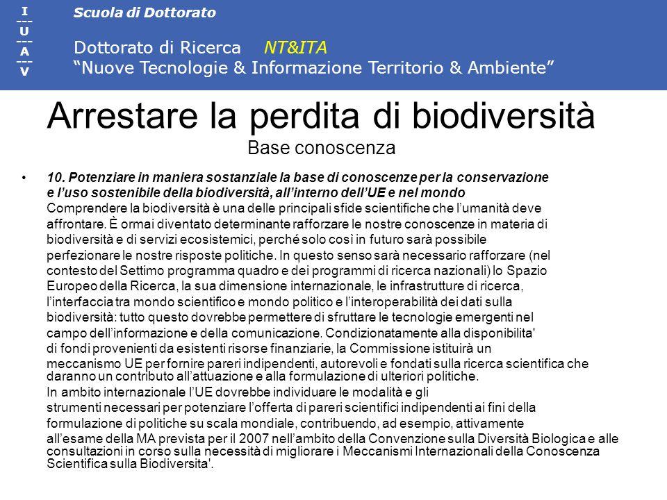 Scuola di Dottorato Dottorato di Ricerca NT&ITA Nuove Tecnologie & Informazione Territorio & Ambiente I --- U --- A --- V Arrestare la perdita di biod