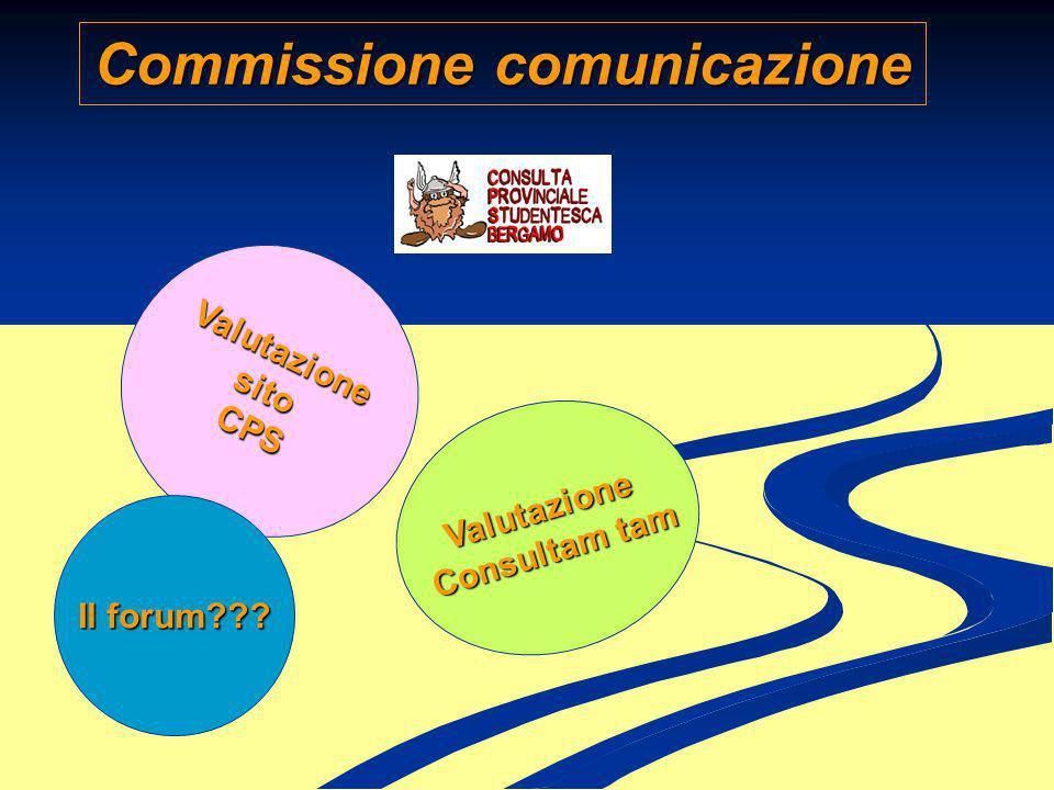 Commissione comunicazione Valutazione sito CPS Valutazione Consultam tam Il forum???
