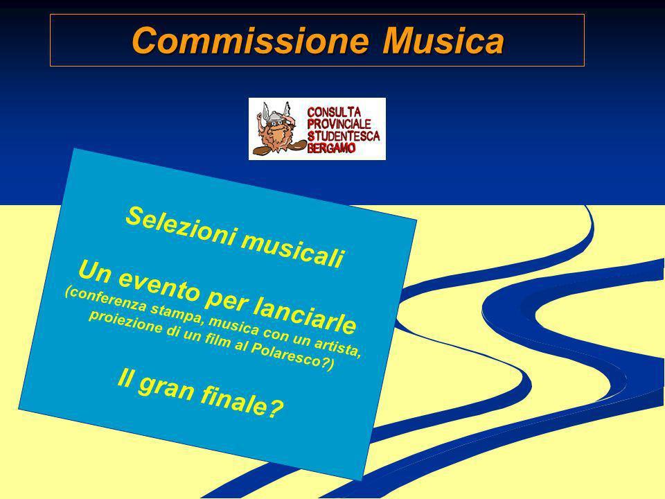 Commissione Musica Selezioni musicali Un evento per lanciarle (conferenza stampa, musica con un artista, proiezione di un film al Polaresco?) Il gran