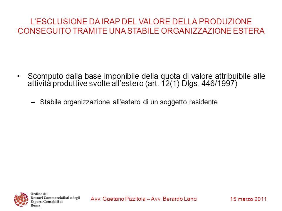 15 marzo 2011 Avv. Gaetano Pizzitola – Avv. Berardo Lanci Scomputo dalla base imponibile della quota di valore attribuibile alle attività produttive s