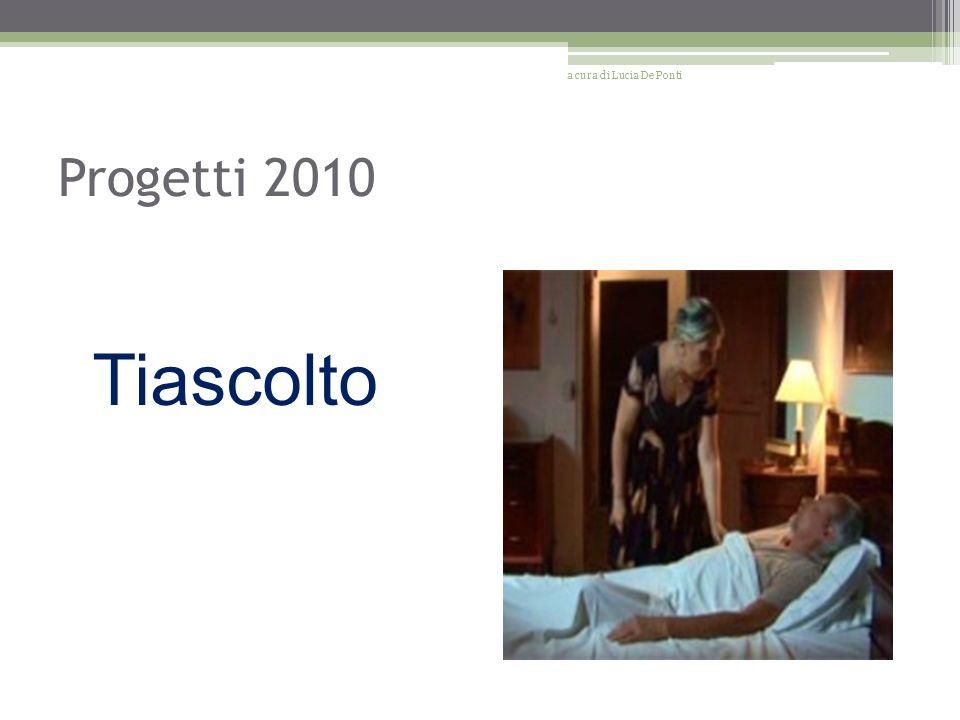 Progetti 2010 Tiascolto a cura di Lucia De Ponti
