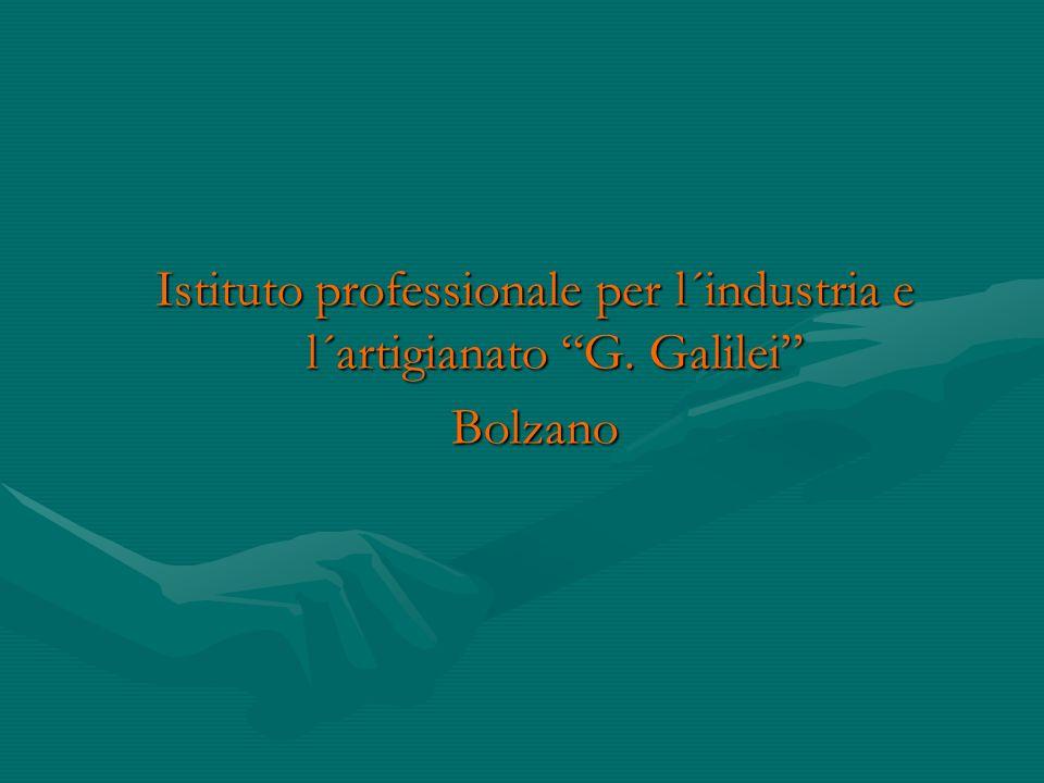 Istituto professionale per l´industria e l´artigianato G. Galilei Bolzano