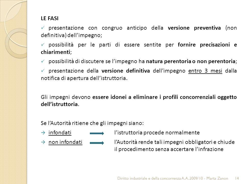 LE FASI presentazione con congruo anticipo della versione preventiva (non definitiva) dellimpegno; possibilità per le parti di essere sentite per forn