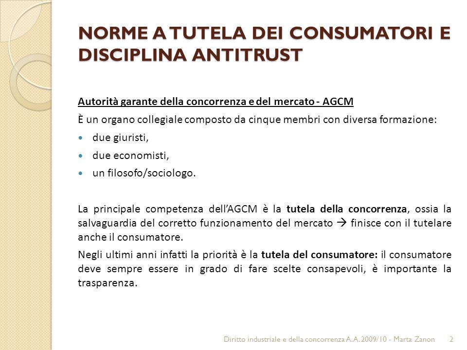 NORME A TUTELA DEI CONSUMATORI E DISCIPLINA ANTITRUST Autorità garante della concorrenza e del mercato - AGCM È un organo collegiale composto da cinqu