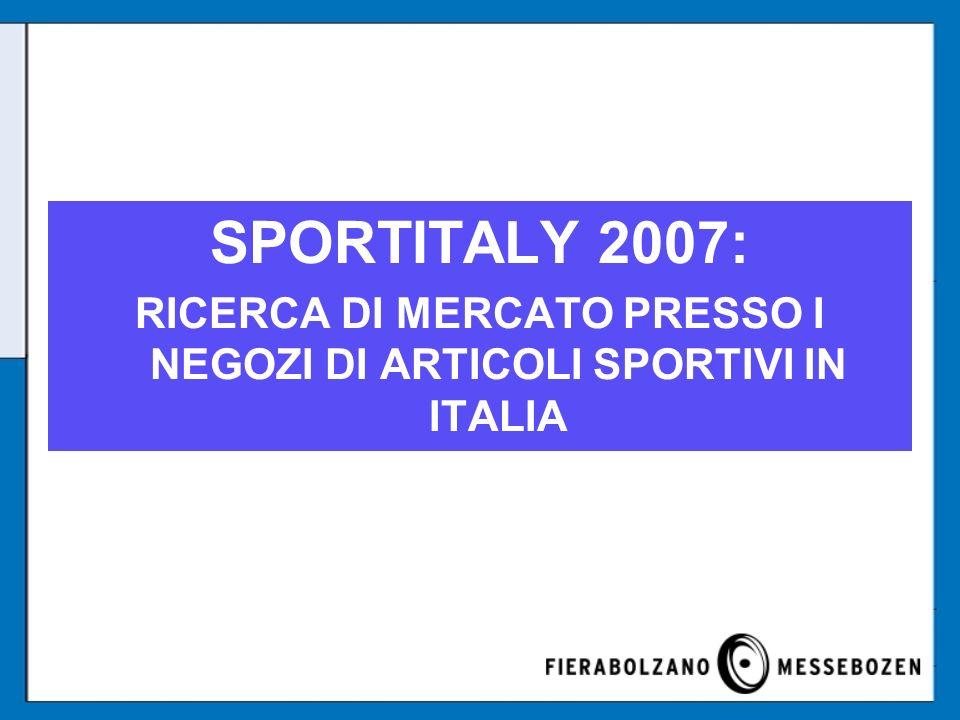SPORTITALY 2007: RICERCA DI MERCATO PRESSO I NEGOZI DI ARTICOLI SPORTIVI IN ITALIA
