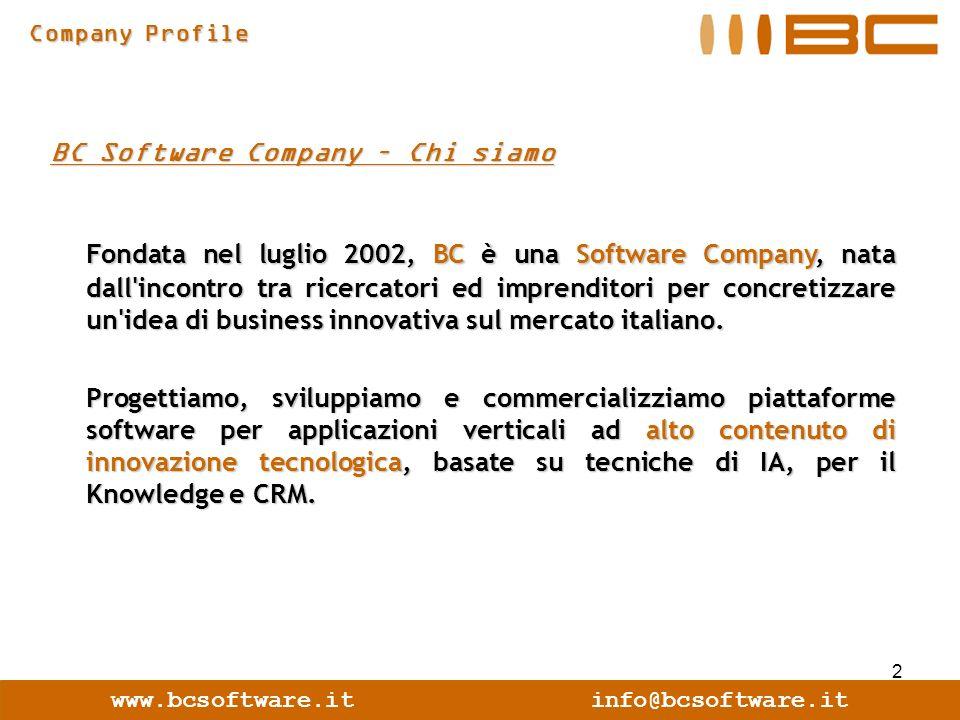 2 www.bcsoftware.itinfo@bcsoftware.it Company Profile BC Software Company – Chi siamo Fondata nel luglio 2002, BC è una Software Company, nata dall'in