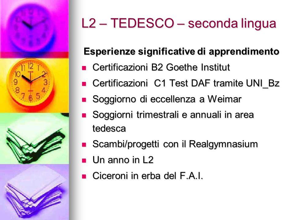 L2 – TEDESCO – seconda lingua Esperienze significative di apprendimento Certificazioni B2 Goethe Institut Certificazioni B2 Goethe Institut Certificaz