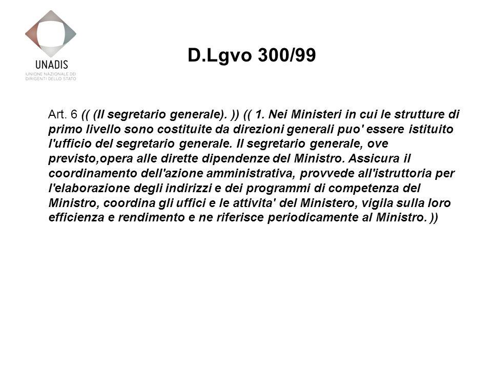 Art. 6 (( (Il segretario generale). )) (( 1.
