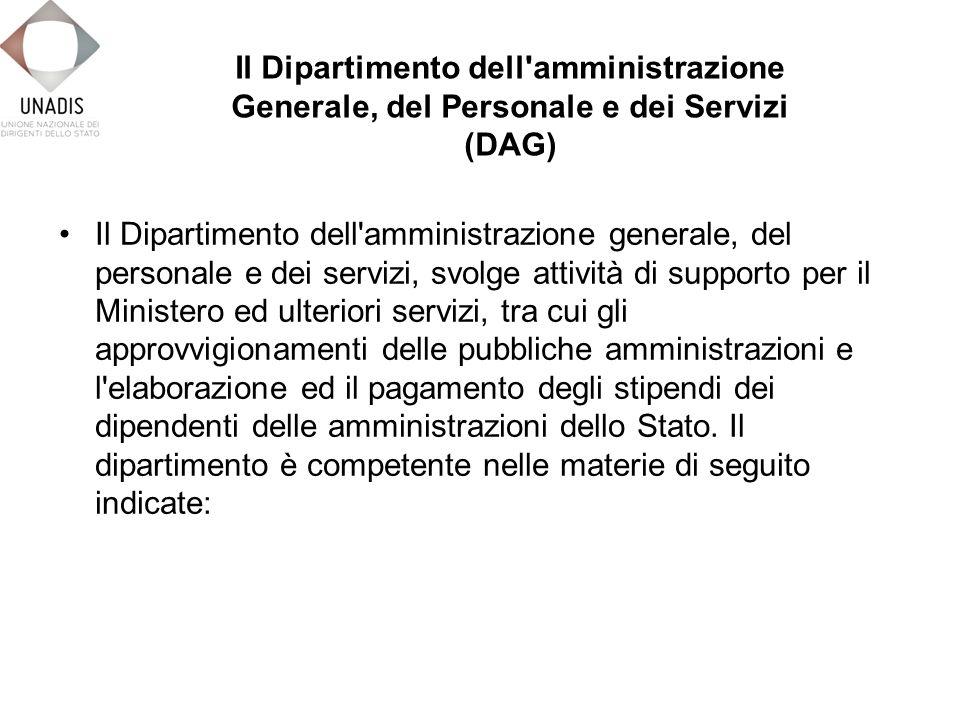 Il Dipartimento dell amministrazione generale, del personale e dei servizi, svolge attività di supporto per il Ministero ed ulteriori servizi, tra cui gli approvvigionamenti delle pubbliche amministrazioni e l elaborazione ed il pagamento degli stipendi dei dipendenti delle amministrazioni dello Stato.