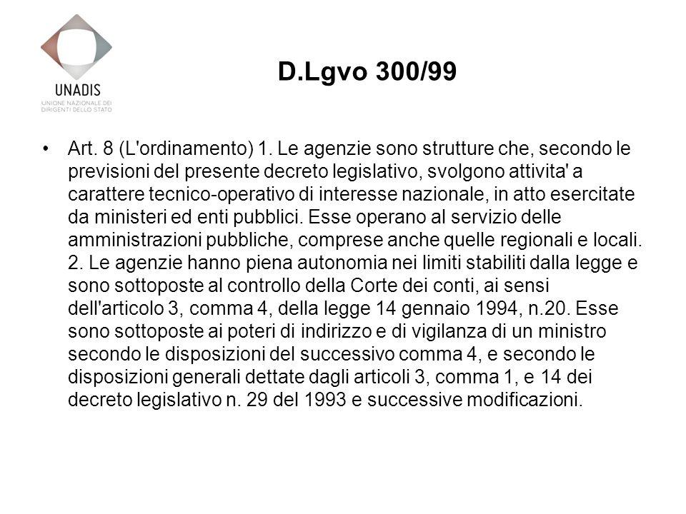 Art. 8 (L'ordinamento) 1. Le agenzie sono strutture che, secondo le previsioni del presente decreto legislativo, svolgono attivita' a carattere tecnic