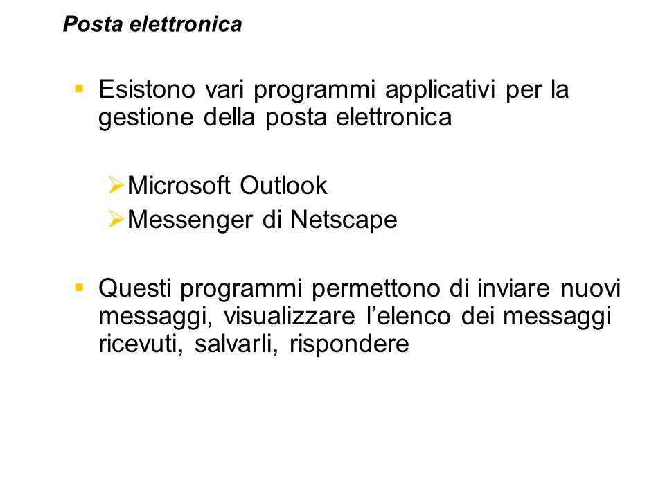 Esistono vari programmi applicativi per la gestione della posta elettronica Microsoft Outlook Messenger di Netscape Questi programmi permettono di inv