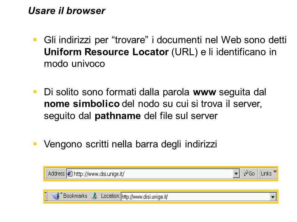 Gli indirizzi per trovare i documenti nel Web sono detti Uniform Resource Locator (URL) e li identificano in modo univoco Di solito sono formati dalla
