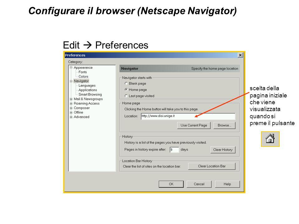 scelta della pagina iniziale che viene visualizzata quando si preme il pulsante Configurare il browser (Netscape Navigator) Edit Preferences