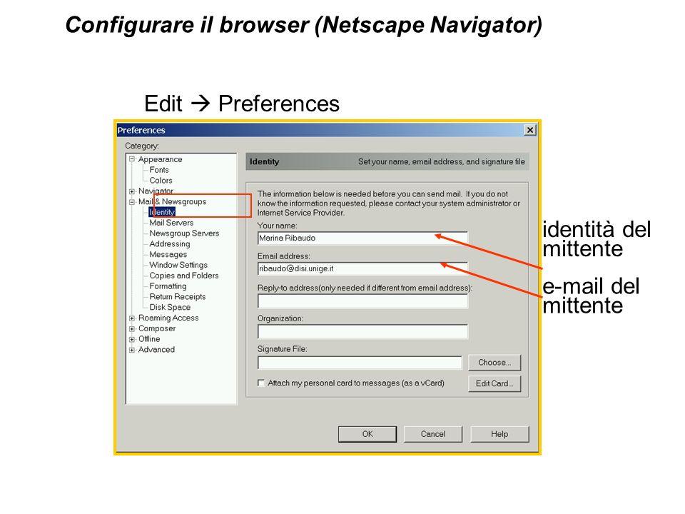 Configurare il browser (Netscape Navigator) identità del mittente Edit Preferences e-mail del mittente