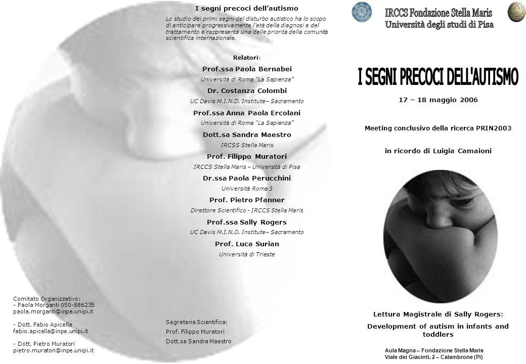17 – 18 maggio 2006 Aula Magna – Fondazione Stella Maris Viale dei Giacinti, 2 – Calambrone (Pi) Lettura Magistrale di Sally Rogers: Development of au