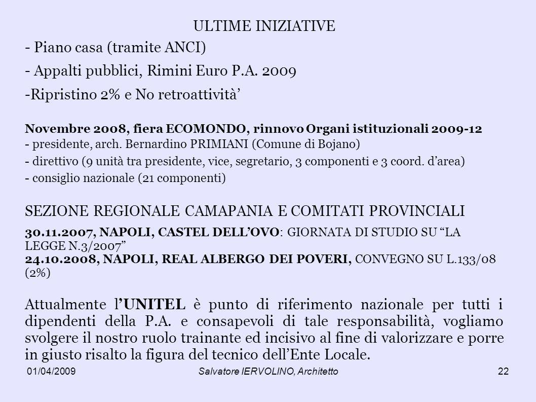 01/04/2009Salvatore IERVOLINO, Architetto22 ULTIME INIZIATIVE - Piano casa (tramite ANCI) - Appalti pubblici, Rimini Euro P.A.