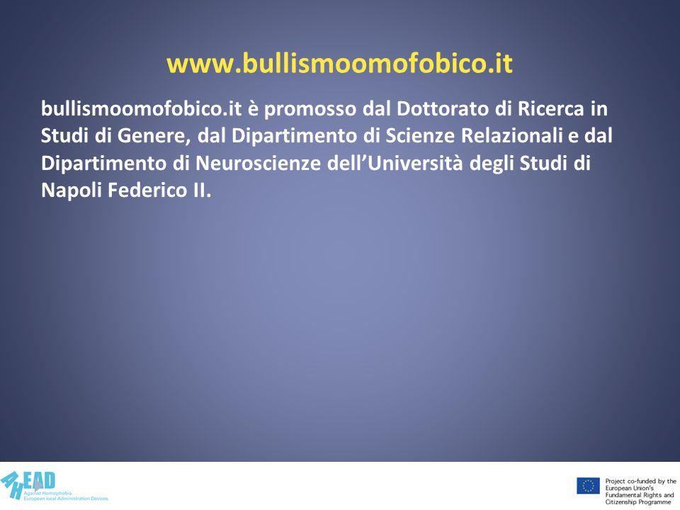 www.bullismoomofobico.it bullismoomofobico.it è promosso dal Dottorato di Ricerca in Studi di Genere, dal Dipartimento di Scienze Relazionali e dal Di