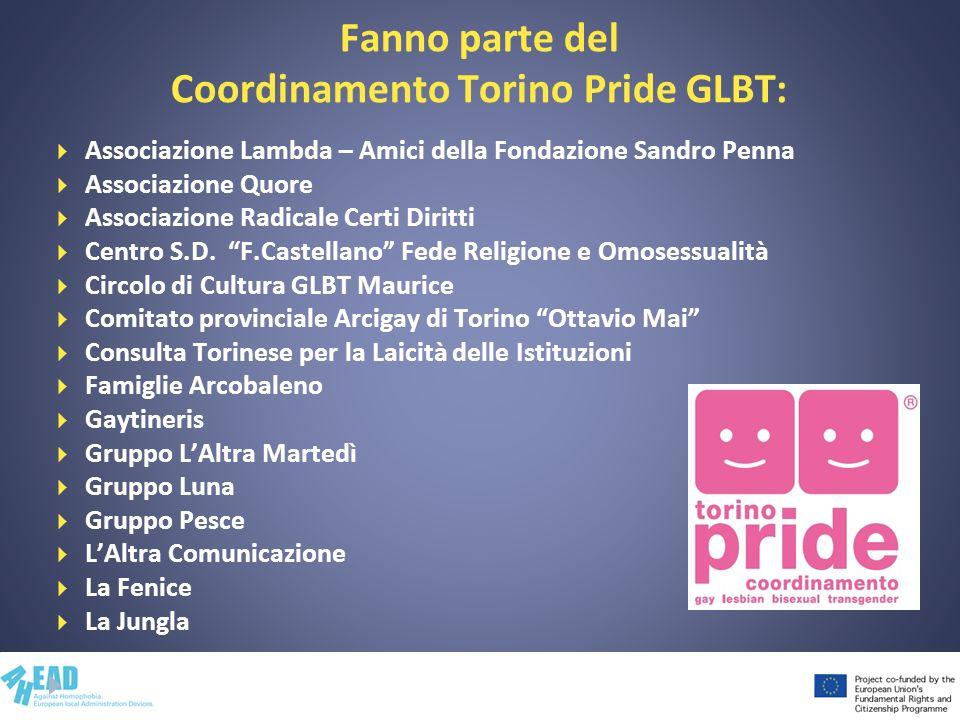 Fanno parte del Coordinamento Torino Pride GLBT: Associazione Lambda – Amici della Fondazione Sandro Penna Associazione Quore Associazione Radicale Ce