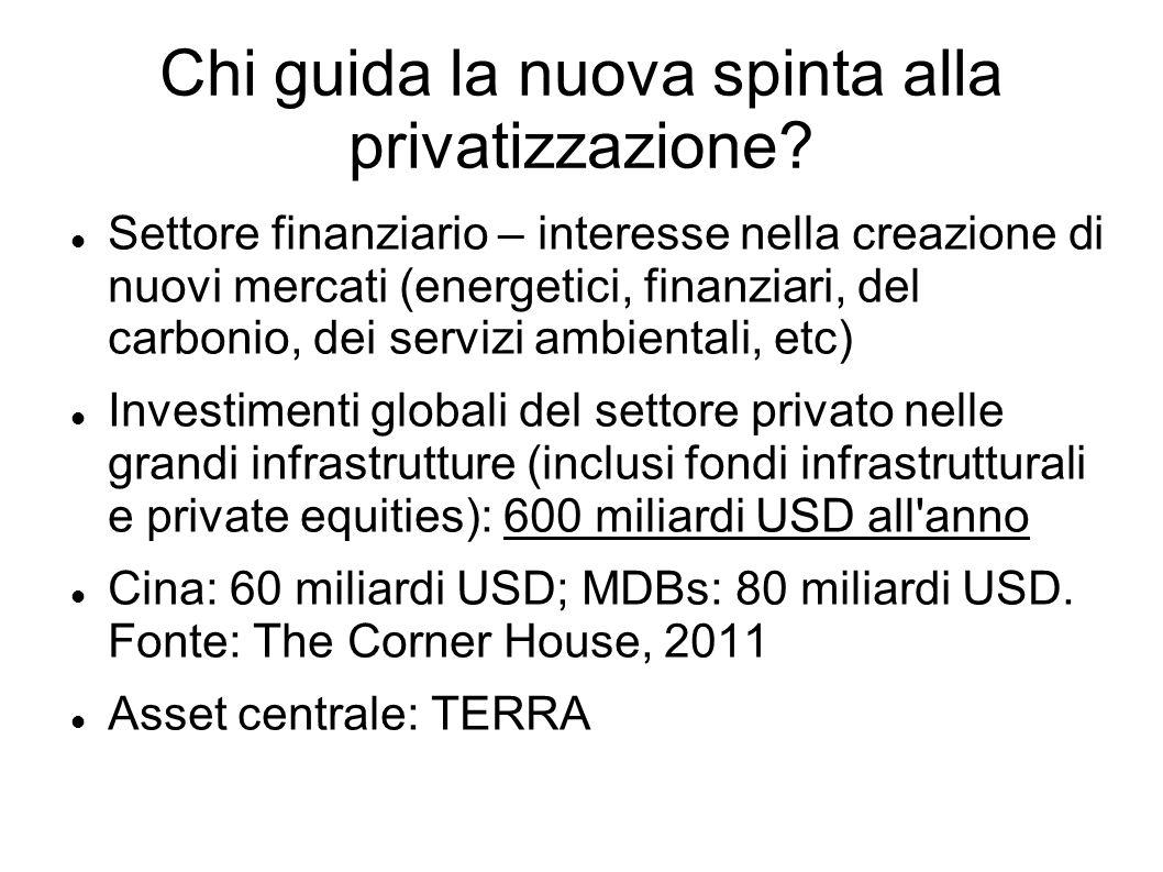 Chi guida la nuova spinta alla privatizzazione? Settore finanziario – interesse nella creazione di nuovi mercati (energetici, finanziari, del carbonio