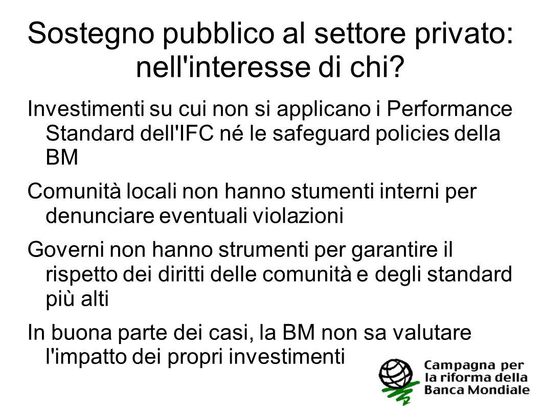 Sostegno pubblico al settore privato: nell'interesse di chi? Investimenti su cui non si applicano i Performance Standard dell'IFC né le safeguard poli